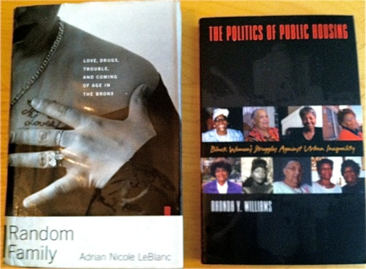 Adrian LeBlanc's Random Family (2002) and Rhonda Y. Williams' The Politics of Public Housing (2005), May 7, 2013. (Donald Earl Collins).