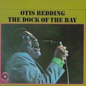 Otis Redding, The Dock of The Bay (posthumous album - 1968), July 20, 2013. (http://vibe.com; Atlantic Records).