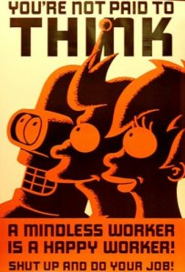 "Futurama poster ""A Mindless Worker Is A Happy Worker,"" August 23, 2013. (http://d3.ru)"