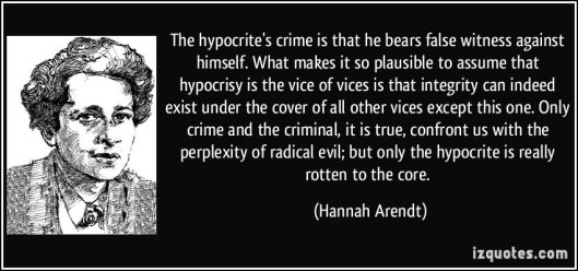 Hannah Arendt on false witnesses, November 16, 2013. (http://izquotes.com/).