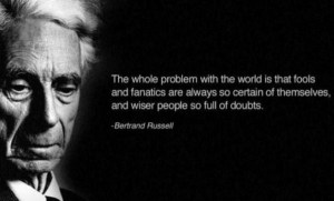 Bertrand Russell wisdom quote, April 8, 2014. (http://izquotes.com).