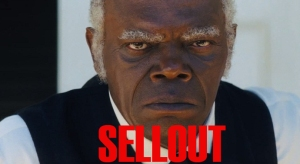 "Screen shot of character played by Samuel L. Jackson in Django Unchained (2012) with ""Sellout"" addition (not an endorsement, by the way), October 31, 2013. (http://forwardtimesonline.com/2013/)."