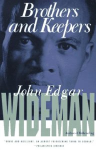 John Edgar Wideman, Brothers and Keepers (originally published in 1984), July 26, 2014. (http://goodreads.com).