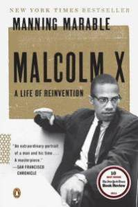 Manning Marable's Malcolm X: Life of Reinvention (2011) cover (Marable died four days before his last book dropped), May 28, 2012. (Malik Shabazz via Wikipedia).  Qualifies as fair use under copyright laws (relevant subject matter, low resolution).