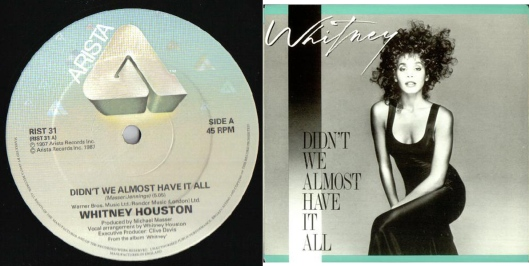 "Whitney Houston, ""Didn't We Almost Have It All"" (released August 1987) Single 45rpm, from 2nd Whitney album (not exactly a favorite), June 4, 2015. (combined/cropped by Donald Earl Collins; http://musicstack.com and http://rapgenius.com)."