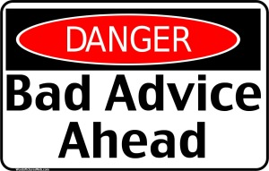 Danger Bad Advice Ahead fake sign, September 7, 2015. (http://wordspicturesweb.com).