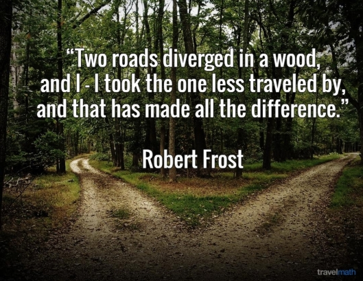 """The Road Less Traveled quote, via Robert Frost (with me adding, """"but it's not always good to get lost in the woods""""), May 16, 2016. (http://www.chicagonow.com)."""